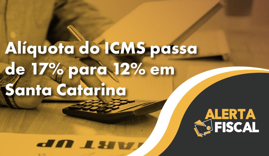 Alíquota do ICMS passa de 17% para 12% em Santa Catarina